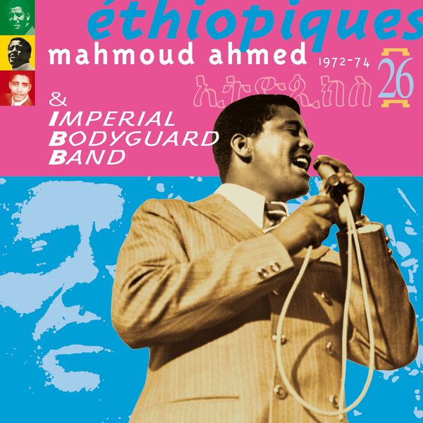 Mahmoud Ahmed - Ethiopiques, Vol. 26 (1972-1974) (feat. Imperial Body Guard Band)