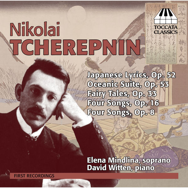 David Witten - N. Tcherepnin: Japanese Lyrics, Oceanic Suite, & Fairy Tales