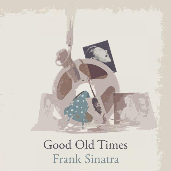 Frank Sinatra - Good Old Times