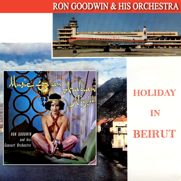 Ron Goodwin And His Orchestra Ron Goodwin And His Concert Orchestra Holiday In Beirut