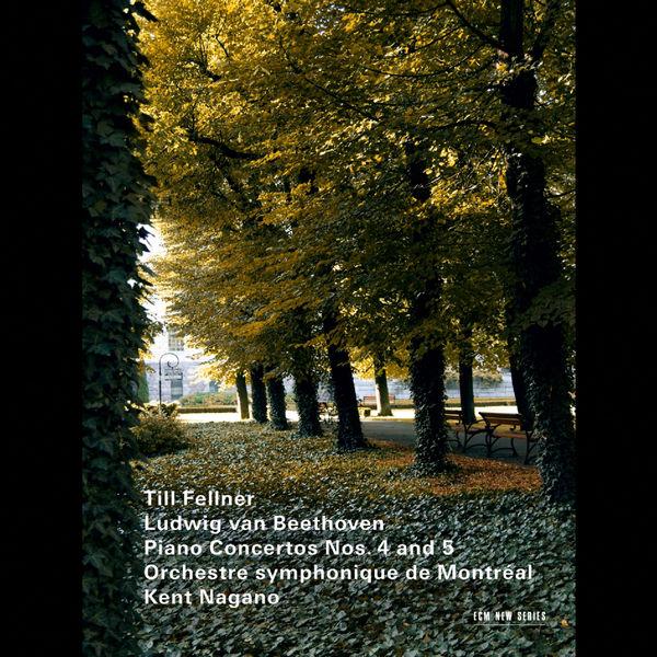 Till Fellner|Ludwig van Beethoven - Piano Concertos Nos. 4 and 5