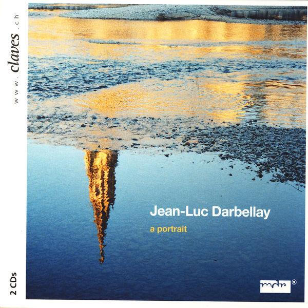 Jean-Luc Darbellay - Darbellay: A Portrait
