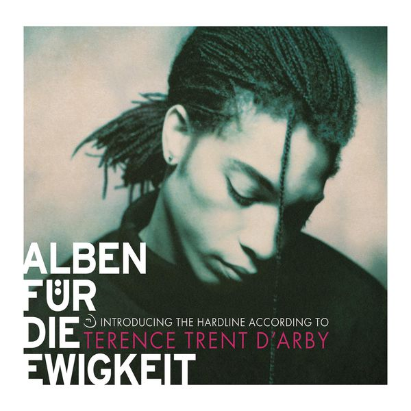 Terence Trent D'Arby - Introducing The Hardline According To Terence Trent D'Arby (Alben für die Ewigkeit)