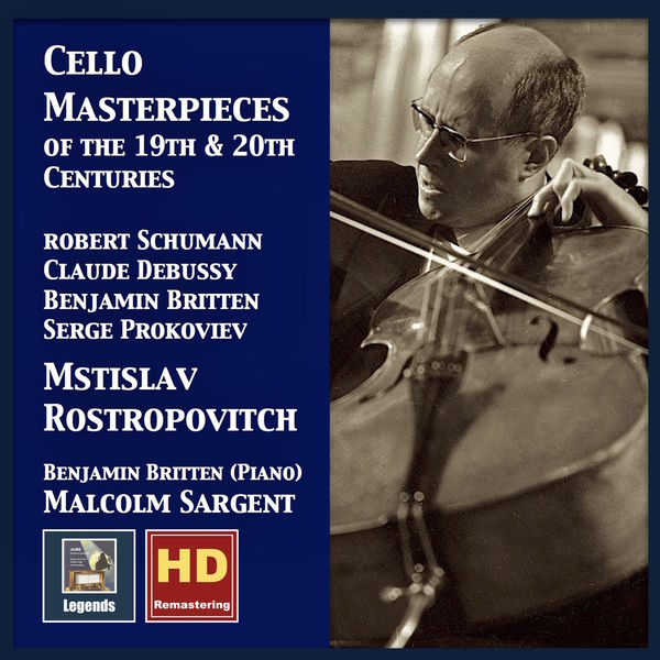 Mstislav Rostropovich - Cello Masterpieces of the 19th & 20th Centuries (Remastered 2017)