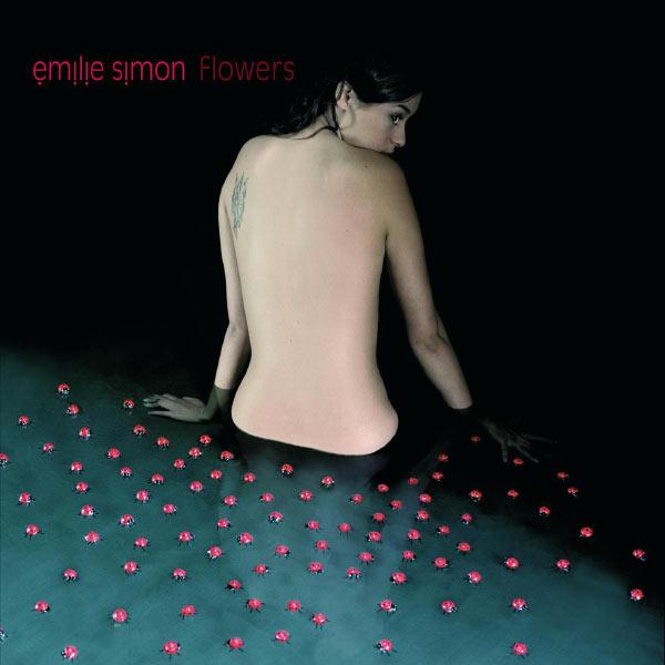 Emilie Simon - Nous Voulons Des Fleurs