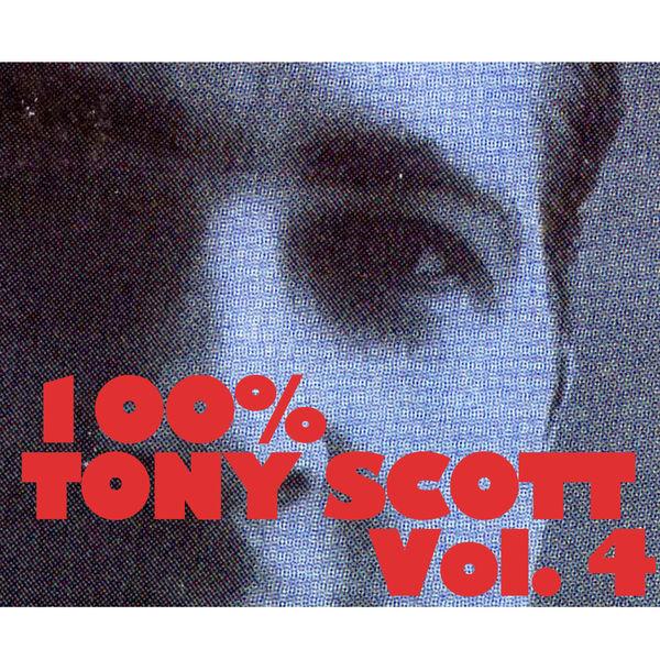 Tony Scott - 100% Tony Scott, Vol. 4