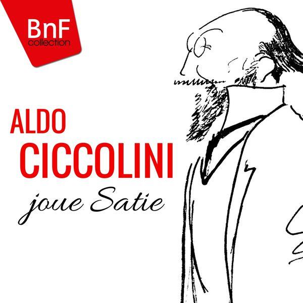 Aldo Ciccolini Aldo Ciccolini joue Satie (Mono Version)