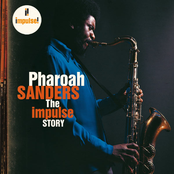 Pharoah Sanders - The Impulse Story