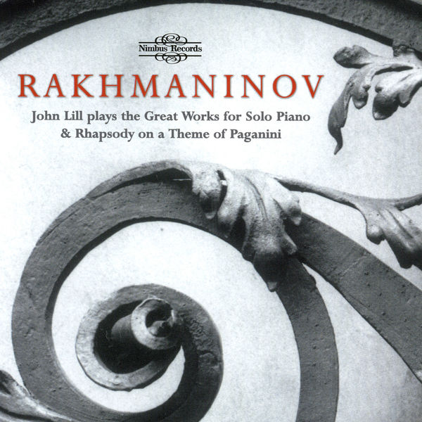Serge Rachmaninoff - Rachmaninoff: Great Works for Solo Piano & Rhapsody on a Theme of Paganini