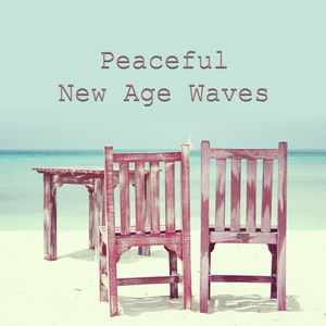 Peaceful New Age Waves – Stress Relief, New Age Relaxing Music, Sounds to Calm Down, Mind Rest