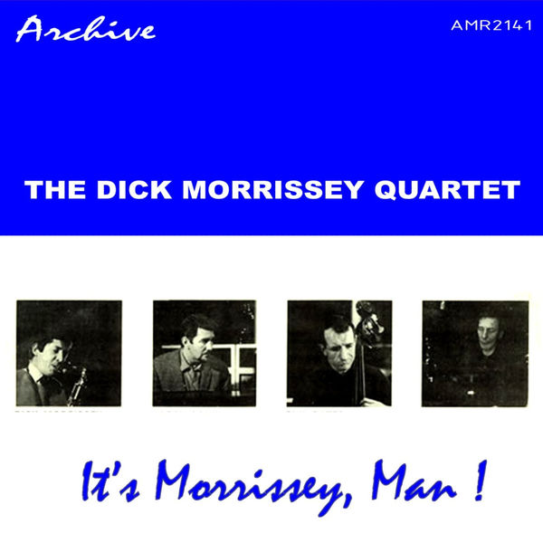 Dick Morrissey - It's Morrissey, Man!
