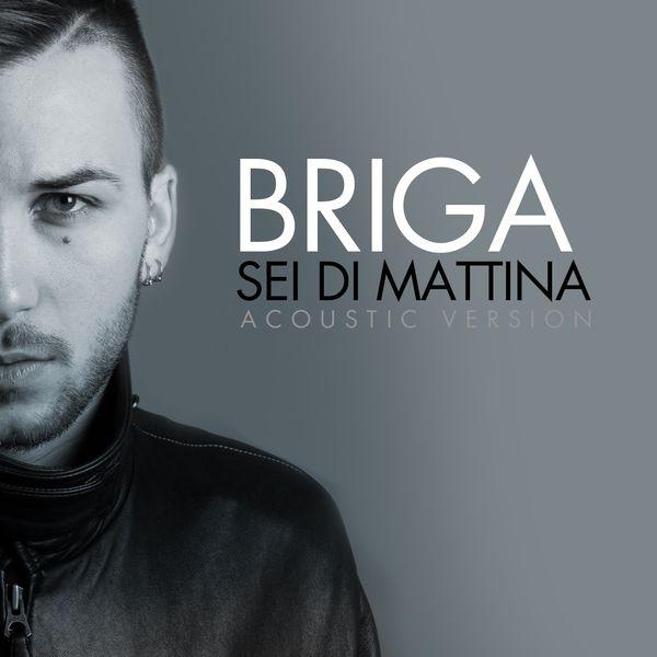 Briga - Sei di mattina (Acoustic Version)
