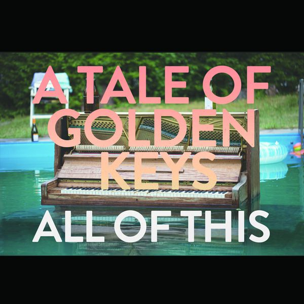 A Tale of Golden Keys - All of This