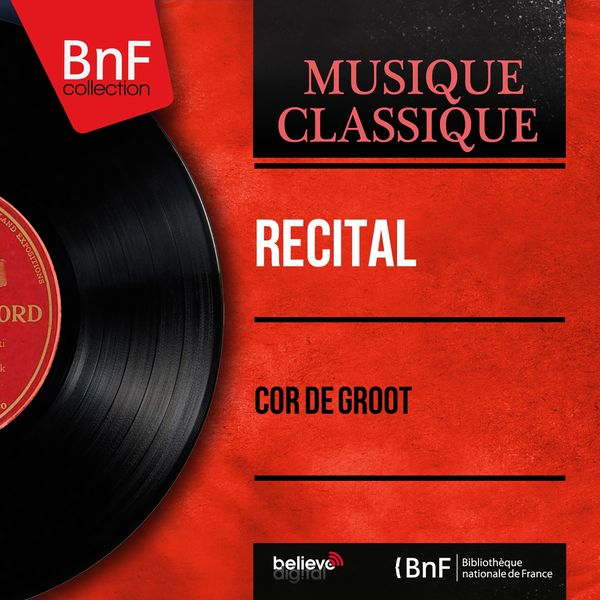Cor de Groot - Récital (Mono Version)