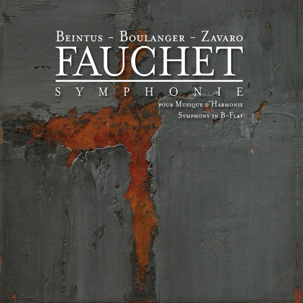 French National Police Band - Fauchet: Symphony in B-Flat (World Premiere Recording)