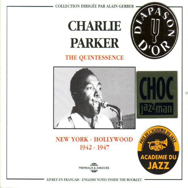 Charlie Parker - Charlie Parker Quintessence, Vol. 1: New York-Hollywood 1942-1947