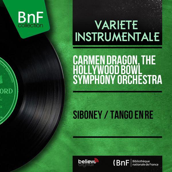Carmen Dragon - Siboney / Tango en ré (Mono Version)