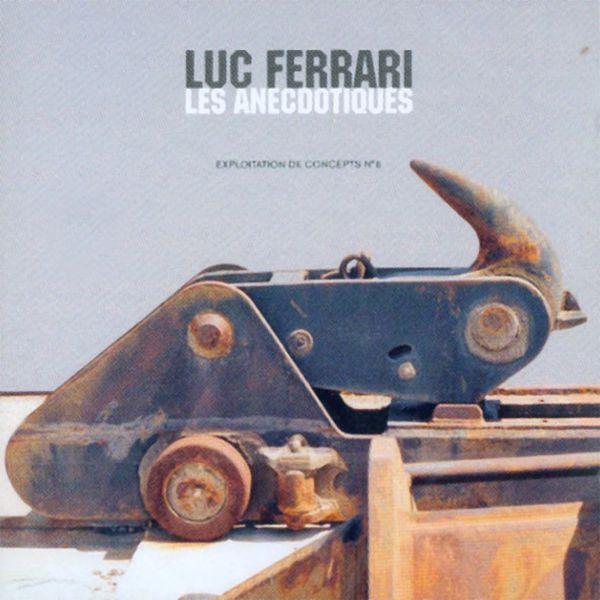 Luc Ferrari - Les Anecdotiques