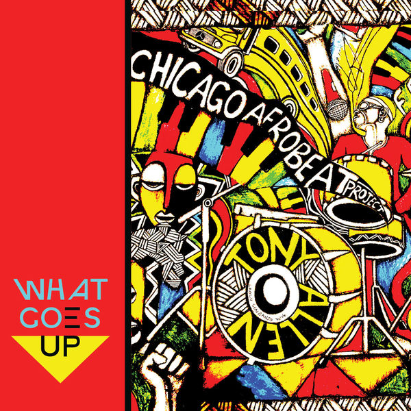 Chicago Afrobeat Project - What Goes Up
