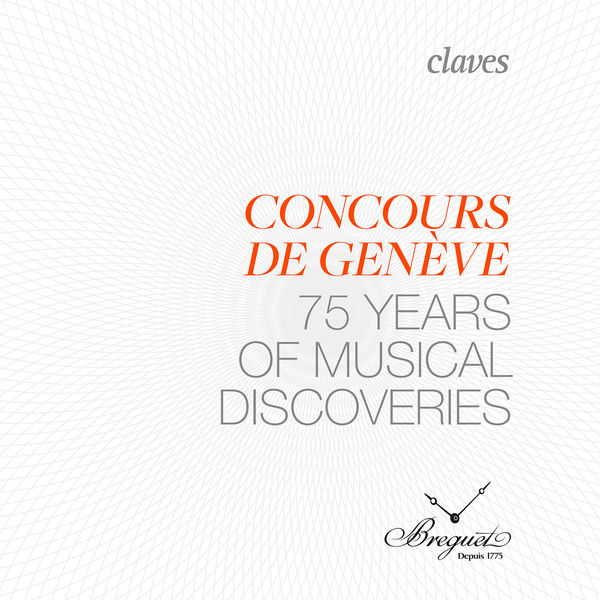 Various Artists - Geneva Music Competition: 75 Years of Musical Discoveries (Live Recording)