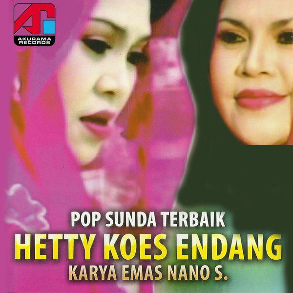 Pop Sunda Terbaik: Karya Emas Nano S | Hetty Koes Endang – Download