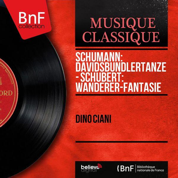 Dino Ciani - Schumann: Davidsbündlertänze - Schubert: Wanderer-fantasie (Mono Version)