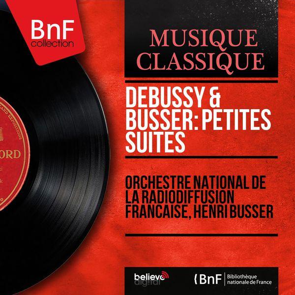 Henri-Paul Büsser - Debussy & Büsser : Petites suites (Mono Version)