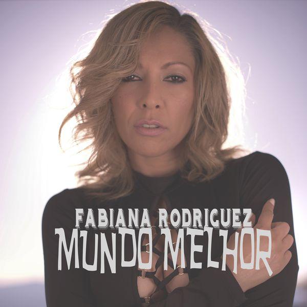 Fabiana Rodriguez - Mundo Melhor