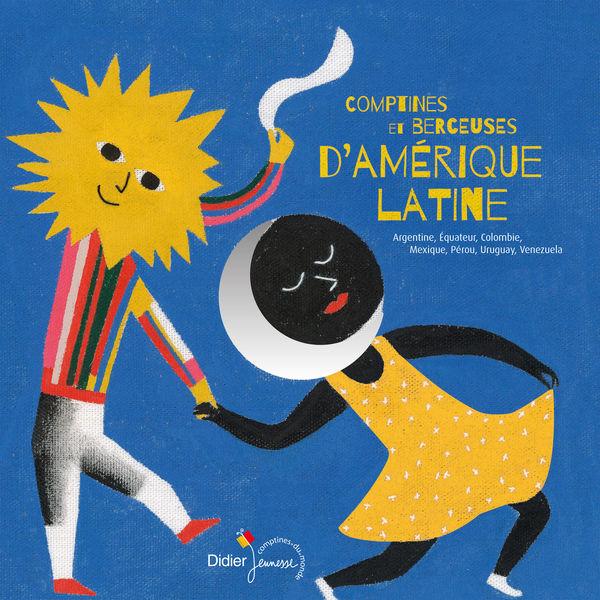 Various Artists - Comptines et berceuses d'Amérique latine (Argentine, Equateur, Colombie, Mexique, Pérou, Uruguay, Venezuela)