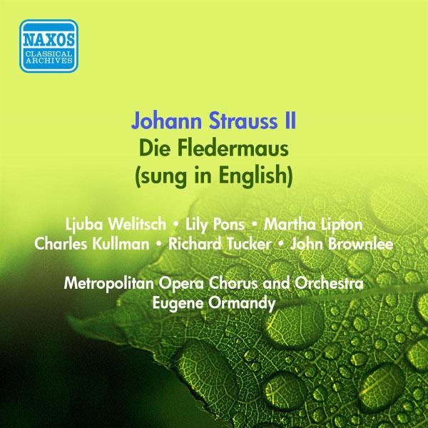 Lily Pons - Strauss II: Fledermaus (Die) (Sung in English) (Metropolitan Opera, Ormandy) (1950-1951)