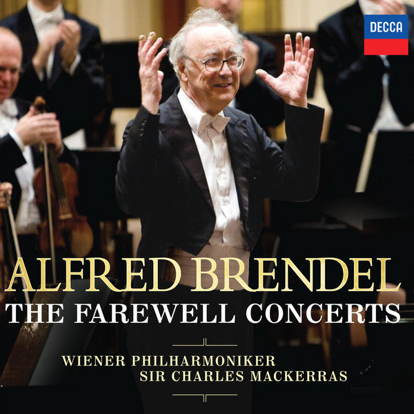 Alfred Brendel - Alfred Brendel : The Farewell Concerts