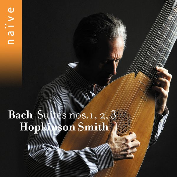 Hopkinson Smith - Johann Sebastian Bach : Suites n° 1, 2 & 3 (Volume I)