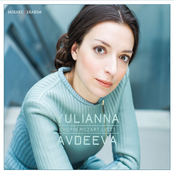 Yulianna Avdeeva - Chopin, Mozart, Liszt