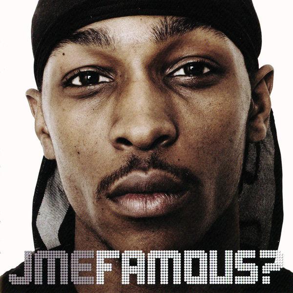 JME  - Famous?