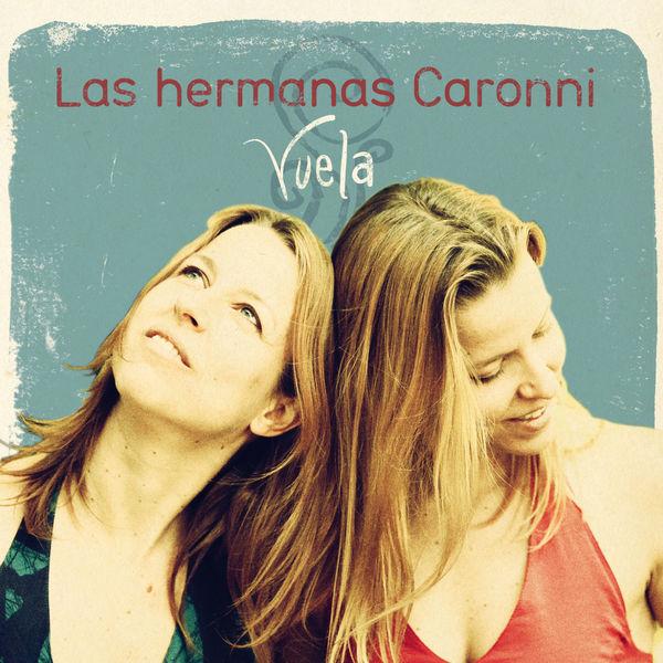 Las Hermanas Caronni - Vuela