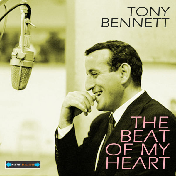 The beat of my heart remastered tony bennett for The beat boutique