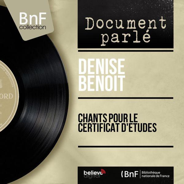 Denise Benoît - Chants pour le certificat d'études (feat. Odette Pigault) [Mono Version]