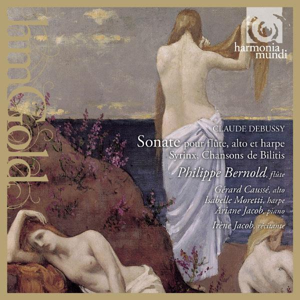 Philippe Bernold - Claude Debussy:Sonate pour flûte, alto et harpe, Les Chansons de Bilitis, Syrinx