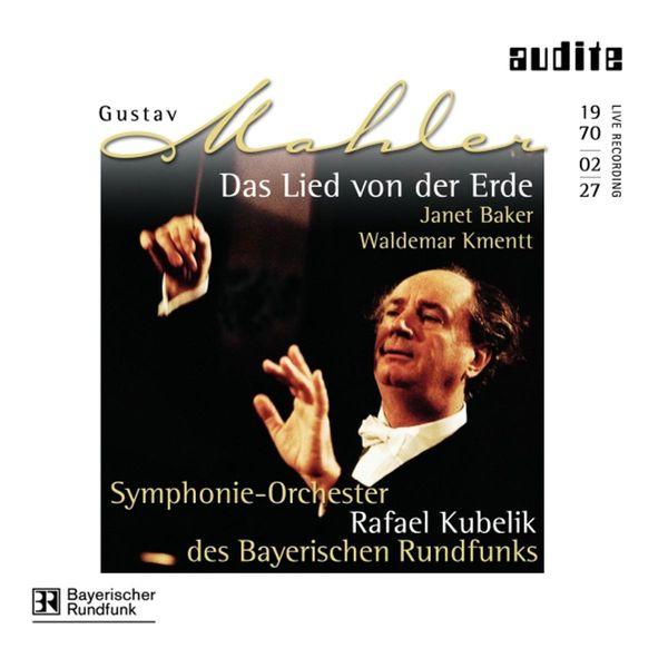 Rafael Kubelik - Mahler: Das Lied von der Erde (1970)
