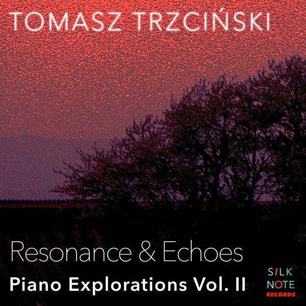 Tomasz Trzcinski - Piano Exploration, Vol. 2: Resonance & Echoes