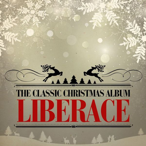 Liberace - The Classic Christmas Album (Remastered)