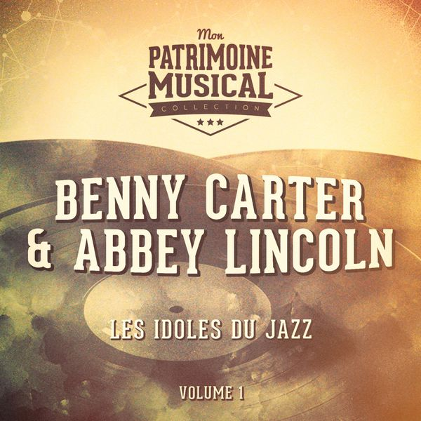 Abbey Lincoln - Les idoles du Jazz : Abbey Lincoln et Benny Carter, Vol. 1