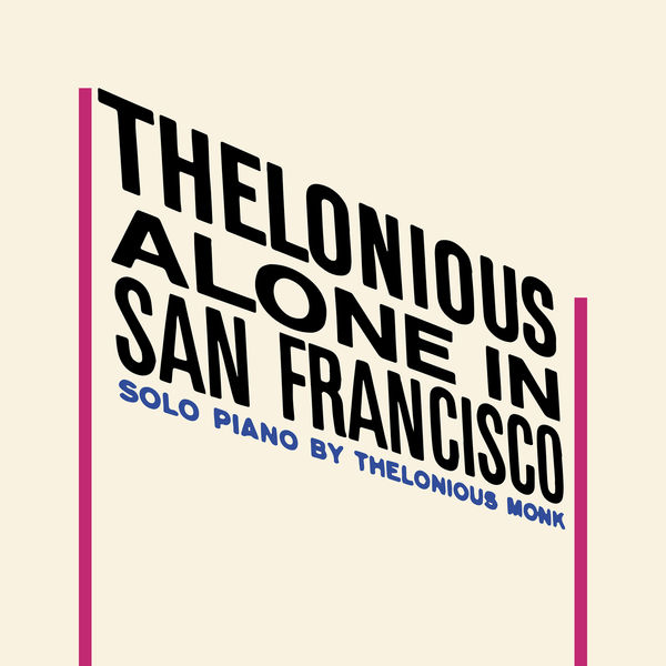 Thelonious Monk - Thelonious Alone in San Francisco. Solo Piano (Remastered)