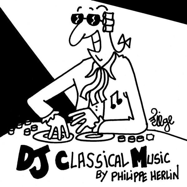 Philippe Herlin - DJ Classical Music