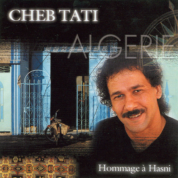Cheb Tati - Hommage A Hasni