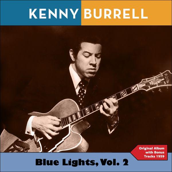 Kenny Burrell - Blue Lights, Vol. 2 (Original Album Plus Bonus Tracks 1958)