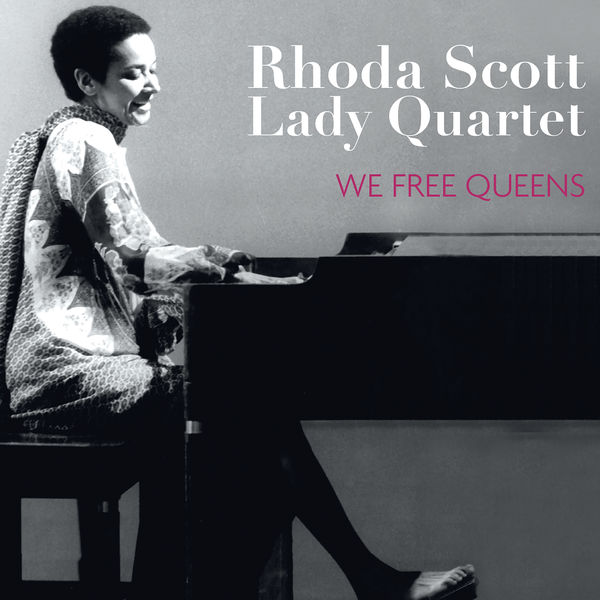 Rhoda Scott - We Free Queens (feat. Sophie Alour, Lisa Cat-Berro & Julie Saury)