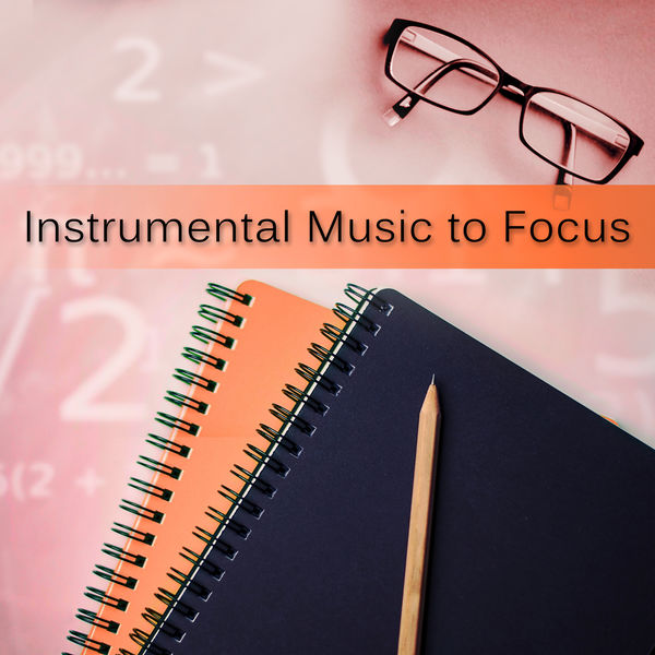 Instrumental Music to Focus - Relaxing Music for Exam Study, The