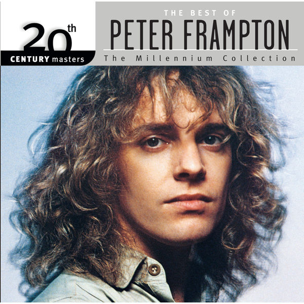 Peter Frampton - The Best Of Peter Frampton 20th Century Masters The Millennium Collection