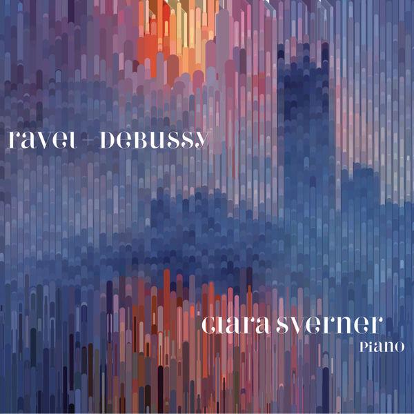 Clara Sverner - Ravel + Debussy